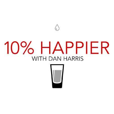 """Illustration du podcast """"Ten percent happier"""" avec le titre au milieu de l'image, une goutte au-dessus de celui-ci et un verre à moitié rempli en-dessous"""