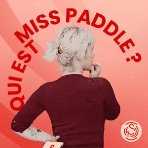 Qui est Miss Paddle de Pavillon Sonore