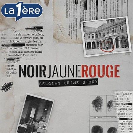 Noir jaune rouge - Belgian crime story de la RTBF
